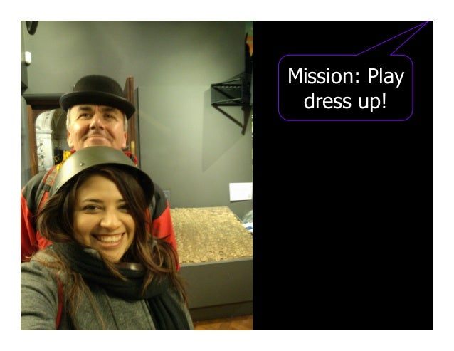 Mission: Play dress up!