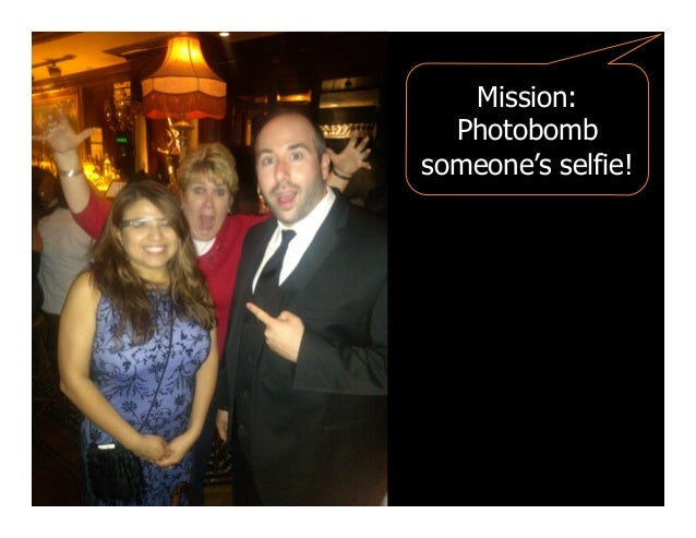 Mission: Photobomb someone's selfie!