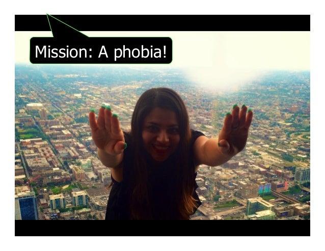 Mission: A phobia!