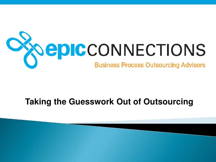 Taking the Guesswork Out of Outsourcing<br />
