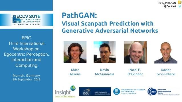 bit.ly/PathGAN @DocXavi EPIC Third International Workshop on Egocentric Perception, Interaction and Computing Munich, Germ...