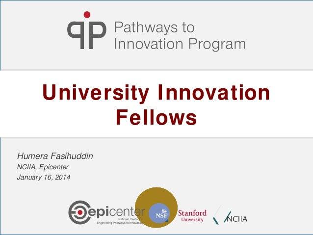 University Innovation Fellows Humera Fasihuddin NCIIA, Epicenter January 16, 2014