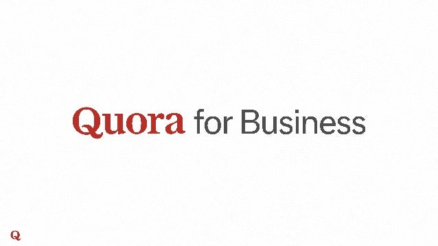 Overview What is Quora? And why do people come here? Listen, Learn, Launch Q&A