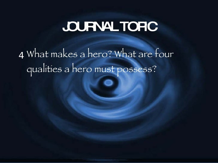 what characteristics should a hero possess There are typically nine characteristics associated with an epic hero the following characteristics are those which an epic hero possesses 1 the epic hero is introduced to the reader (or.