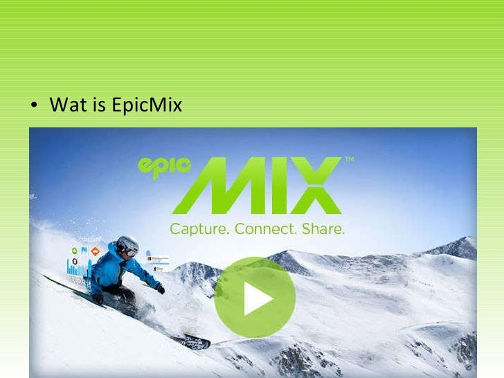 <ul><li>Wat is EpicMix </li></ul>