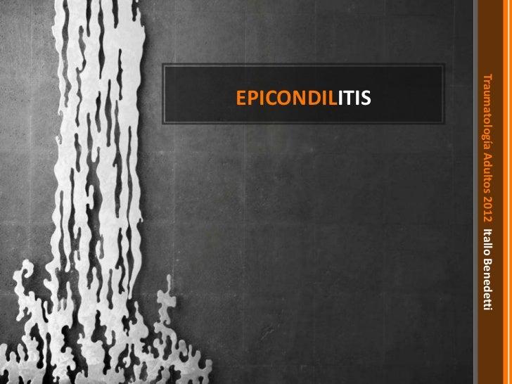 Traumatología Adultos 2012 Itallo Benedetti  EPICONDILITIS
