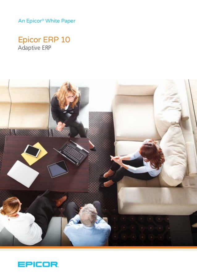 An Epicor® White Paper Epicor ERP 10 Adaptive ERP