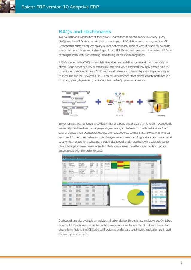Epicor ERP version 10 Adaptive ERP BAQs and dashboards Two foundational capabilities of the Epicor ERP architecture are th...