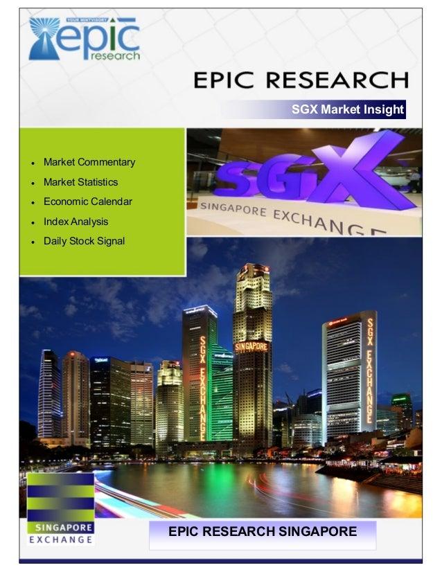 SGX Market Insight  Market Commentary  Market Statistics  Economic Calendar  Index Analysis  Daily Stock Signal EPIC ...