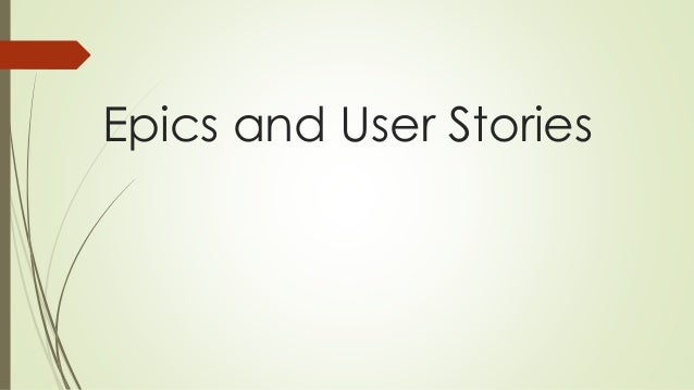 Epics and User Stories