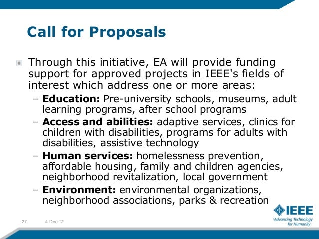 Call for Proposals     Through this initiative, EA will provide funding     support for approved projects in IEEEs fields ...