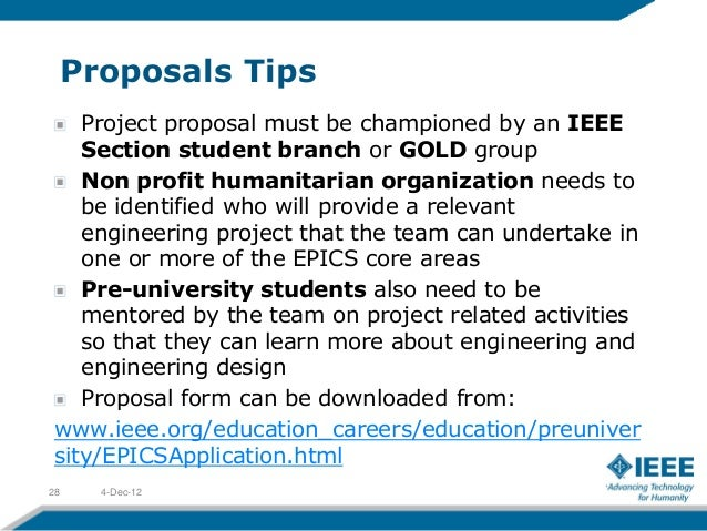 Proposals Tips    Project proposal must be championed by an IEEE    Section student branch or GOLD group    Non profit hum...