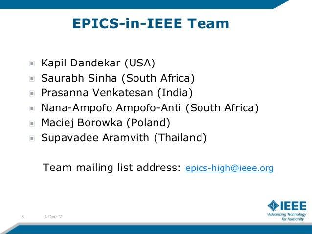 EPICS-in-IEEE Team    Kapil Dandekar (USA)    Saurabh Sinha (South Africa)    Prasanna Venkatesan (India)    Nana-Ampofo A...