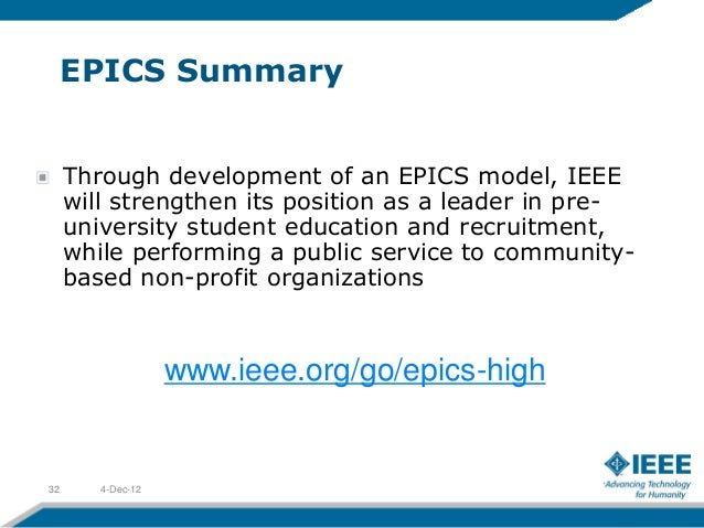 EPICS Summary     Through development of an EPICS model, IEEE     will strengthen its position as a leader in pre-     uni...