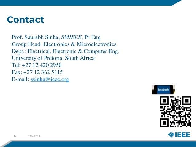 ContactProf. Saurabh Sinha, SMIEEE, Pr EngGroup Head: Electronics & MicroelectronicsDept.: Electrical, Electronic & Comput...