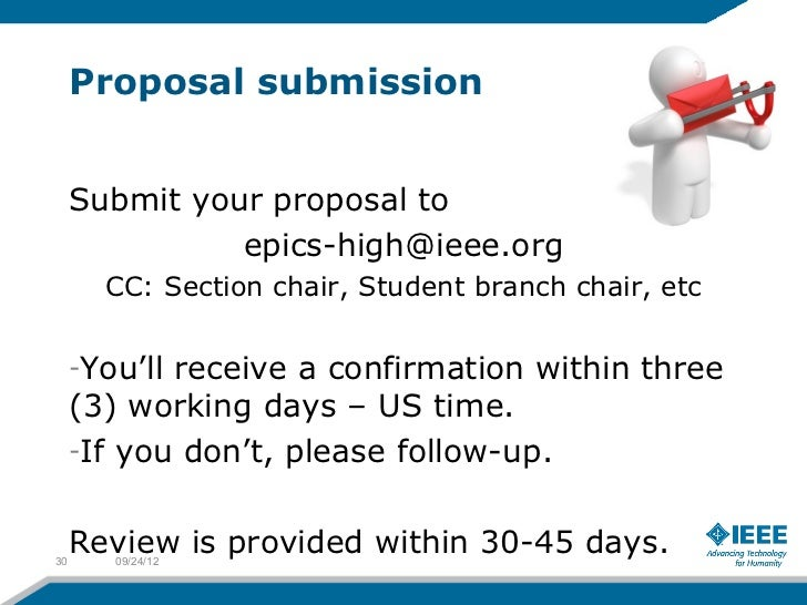 Proposal submission     Submit your proposal to               epics-high@ieee.org       CC: Section chair, Student branch ...
