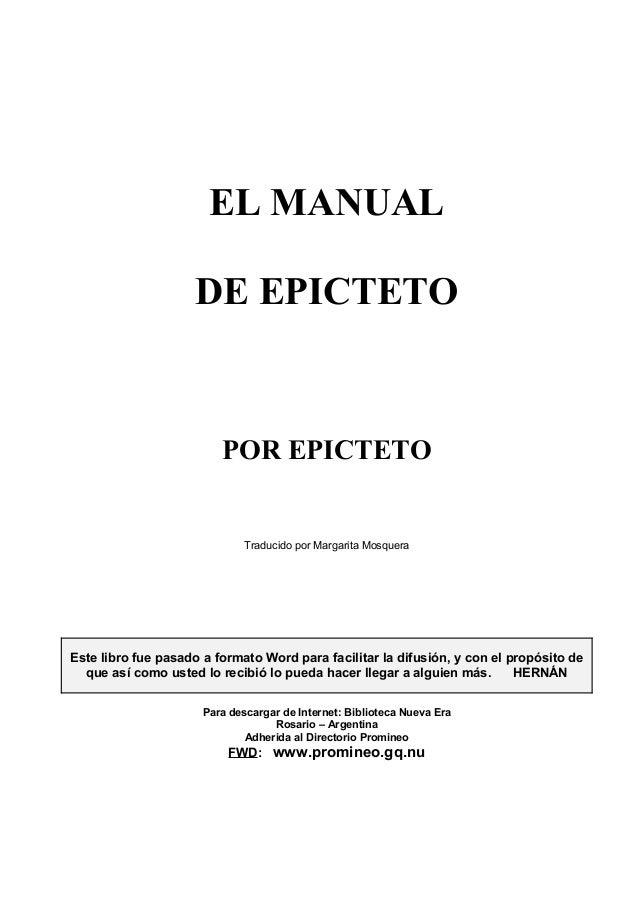 EL MANUALDE EPICTETOPOR EPICTETOTraducido por Margarita MosqueraEste libro fue pasado a formato Word para facilitar la dif...