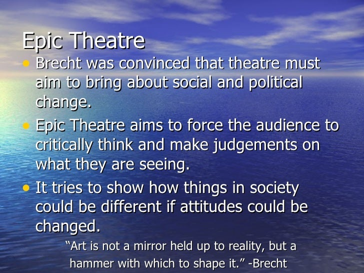 """the concept of epic theatre brought to life by german playwright bertolt brecht Bertolt brecht termed the modern theatre as epic theatre, specifically the concept of """"alienation"""" and """"gestus"""" his stage- craft has created much debate across the world of theatre he opened up the prospects as how the stage could be used and for what purpose."""