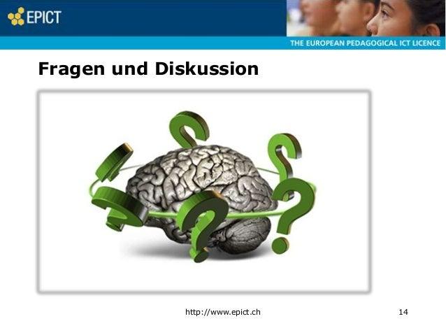 Fragen und Diskussion  http://www.epict.ch  14
