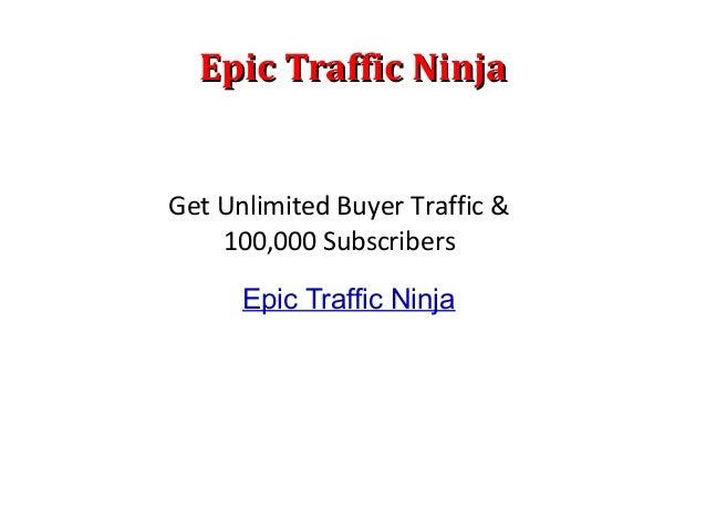 Epic Traffic NinjaEpic Traffic NinjaEpic Traffic NinjaGet Unlimited Buyer Traffic &100,000 Subscribers