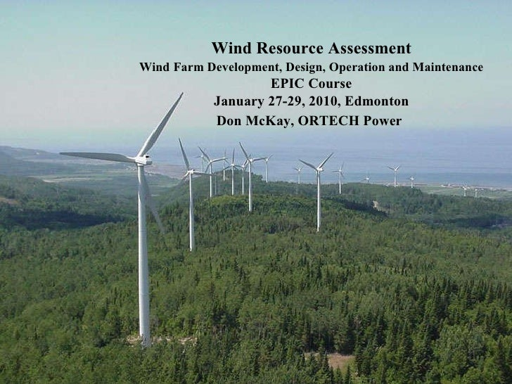 Wind Resource Assessment Wind   Farm Development, Design, Operation and Maintenance EPIC Course  January 27-29, 2010, Edmo...