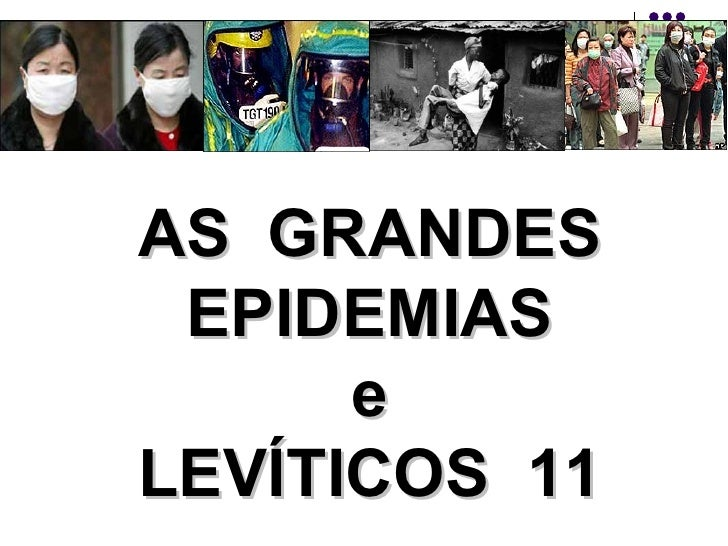 AS GRANDES EPIDEMIAS      eLEVÍTICOS 11