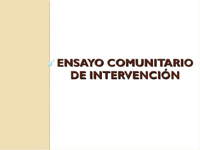 ENSAYO COMUNITARIO  DE INTERVENCIÓN