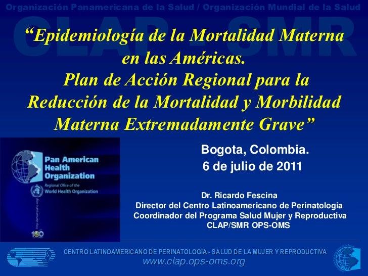 """CLAP - SMROrganización Panamericana de la Salud / Organización Mundial de la Salud   """"Epidemiología de la Mortalidad Mater..."""