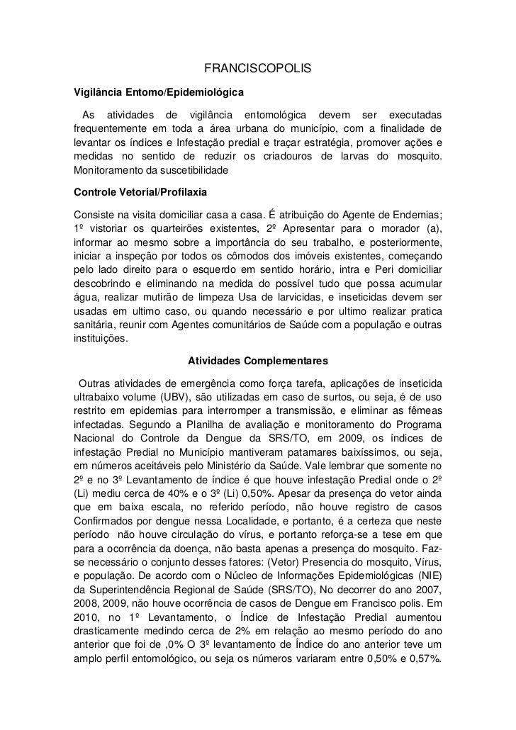 FRANCISCOPOLISVigilância Entomo/Epidemiológica  As atividades de vigilância entomológica devem ser executadasfrequentement...