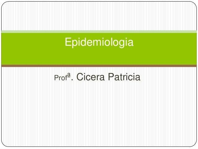 Epidemiologia Profª.  Cicera Patricia