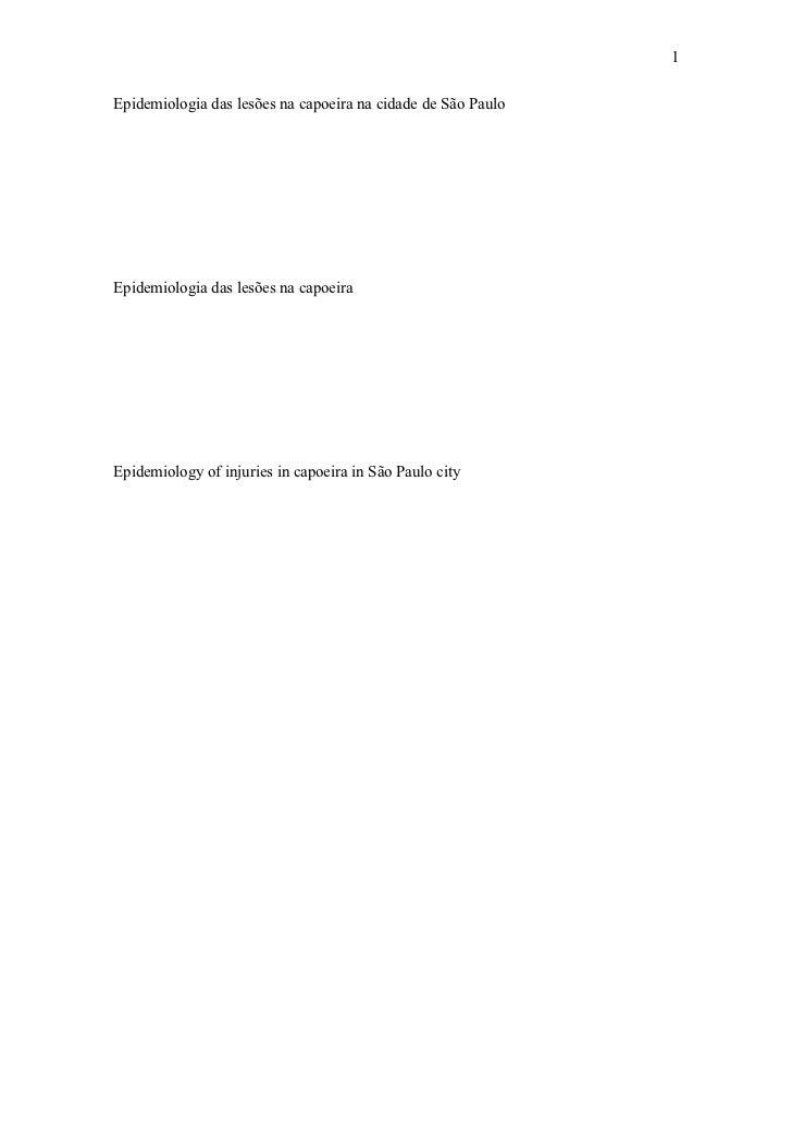 1Epidemiologia das lesões na capoeira na cidade de São PauloEpidemiologia das lesões na capoeiraEpidemiology of injuries i...