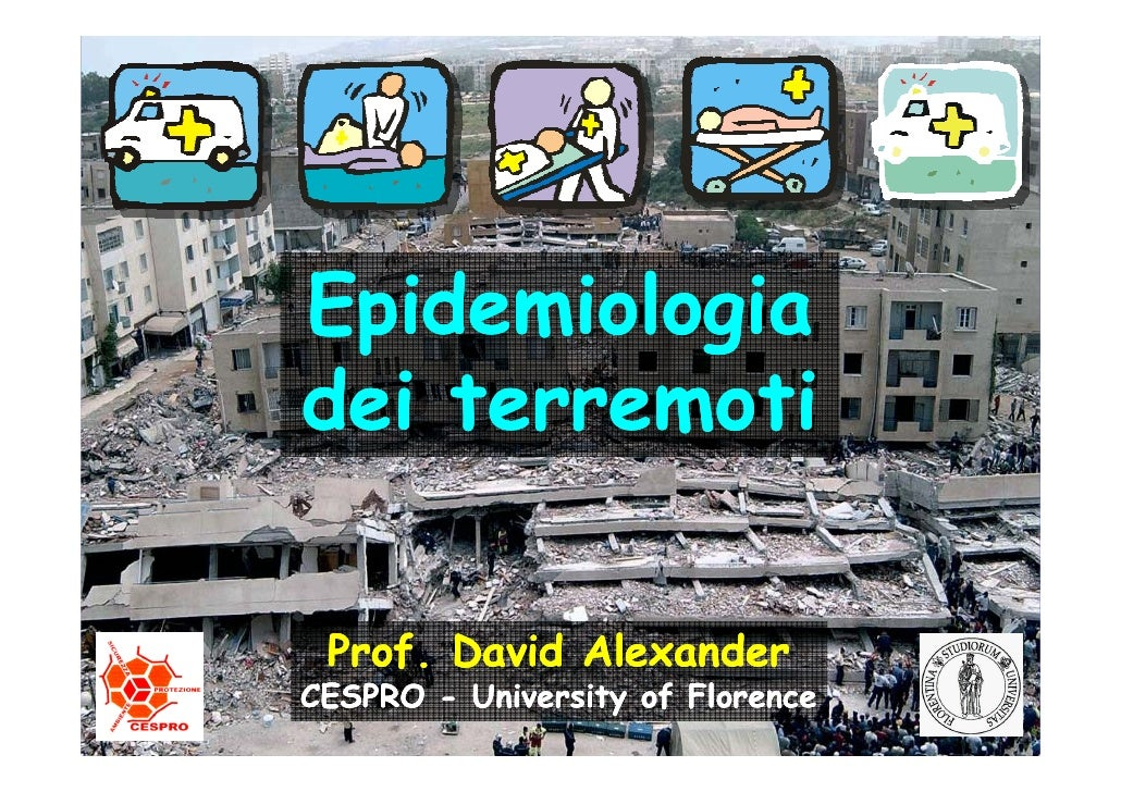 Epidemiologiadei terremoti Prof. David AlexanderCESPRO - University of Florence
