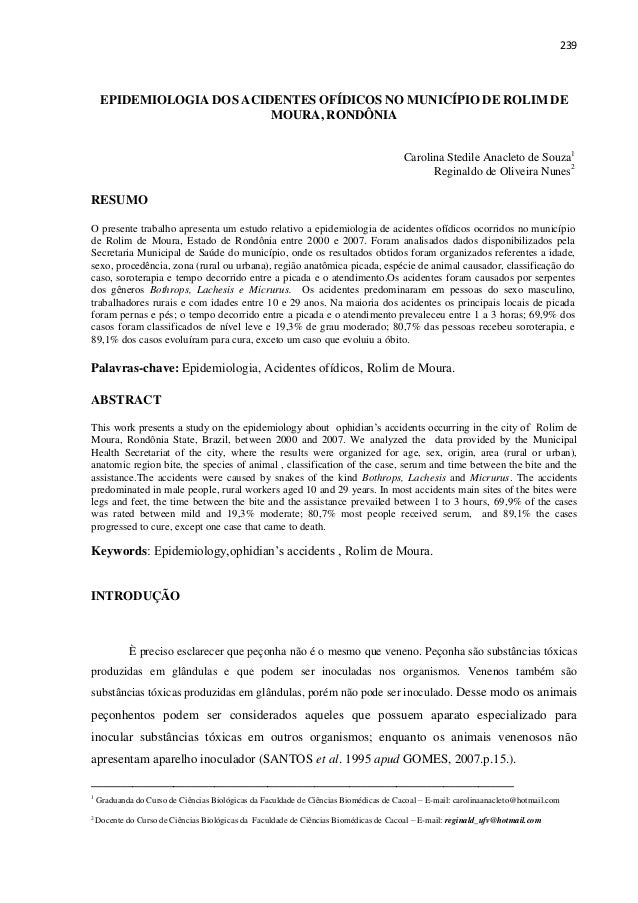 239EPIDEMIOLOGIA DOS ACIDENTES OFÍDICOS NO MUNICÍPIO DE ROLIM DEMOURA, RONDÔNIACarolina Stedile Anacleto de Souza1Reginald...