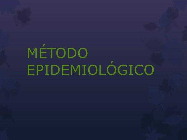 MÉTODOEPIDEMIOLÓGICO