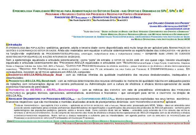 VISÃOOPERACIONALIZAÇÃO DAS INSTITUIÇÕES DE SAÚDE COM QUALIDADE MÁXIMA, CUSTOS MÉDIOS MÍNIMOS E REMUNERAÇÕES DIGNAS 1 MISSÃ...
