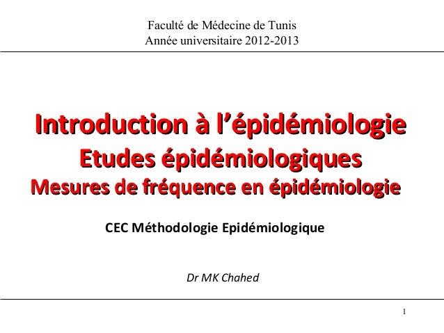 Faculté de Médecine de Tunis            Année universitaire 2012-2013Introduction à l'épidémiologie    Etudes épidémiologi...