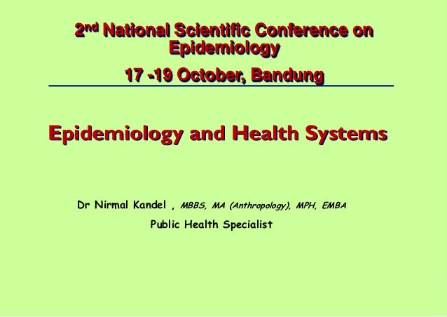 Dr Nirmal Kandel, MBBS, MA (Anthropology), MPH, EMBA – Public Health Specialist 1 | 2nd National Scientific Conference on ...