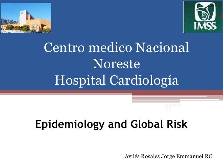 Centro medico Nacional        Noreste  Hospital Cardiología                              20 de Abril de                   ...