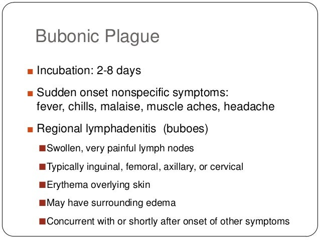 The symptoms and the course of the bubonic plague