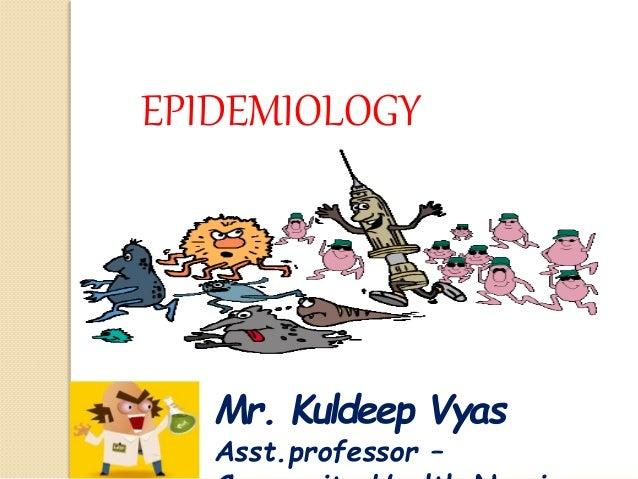 Mr. Kuldeep Vyas Asst.professor – EPIDEMIOLOGY