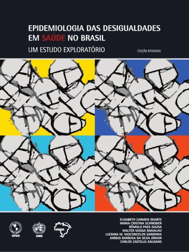 EPIDEMIOLOGIA DAS DESIGUALDADES EM SAÚDE NO BRASIL                             UM ESTUDO EXPLORATÓRIO