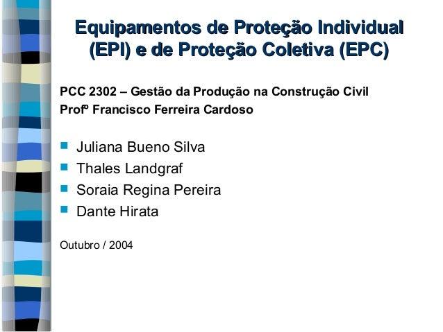 Equipamentos de Proteção Individual (EPI) e de Proteção Coletiva (EPC) PCC 2302 – Gestão da Produção na Construção Civil P...