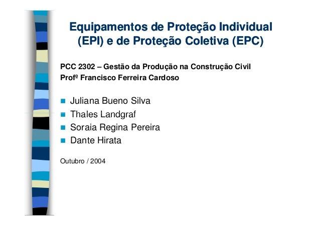 Equipamentos de Proteção Individual   (EPI) e de Proteção Coletiva (EPC)PCC 2302 – Gestão da Produção na Construção CivilP...