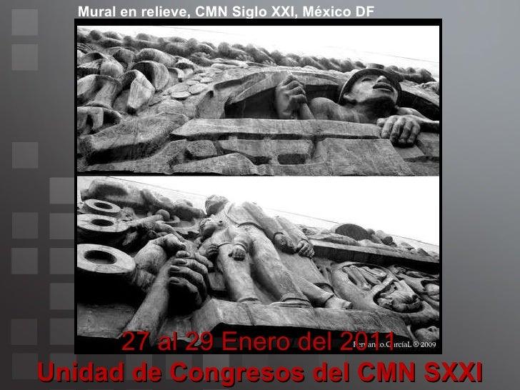 Enter your subtitle or main author's name here Mural en relieve, CMN Siglo XXI, México DF 27 al 29 Enero del 2011 Unidad d...