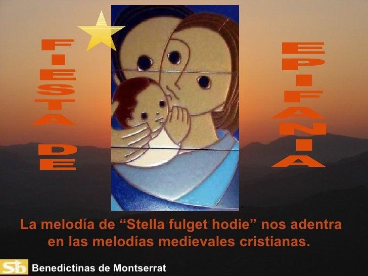 "La melodía de ""Stella fulget hodie"" nos adentra en las melodías medievales cristianas.  E P I F A N I A F I E S T A D E Be..."