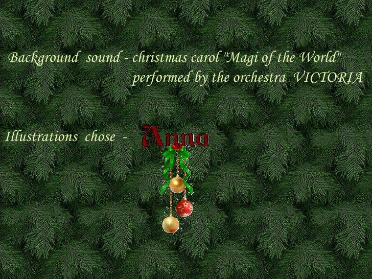 """B ackground   sound -  c hristmas carol """"Magi  of the W orld"""" performed by the orchestra  VICTORIA   Illustratio..."""