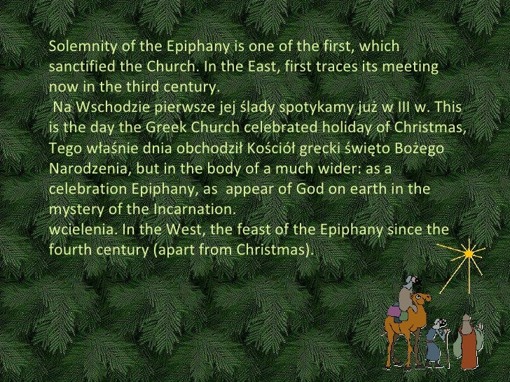 Solemnity of the Epiphany is one of the first, which sanctified the Church.  In  the East, first traces its meeting now in...