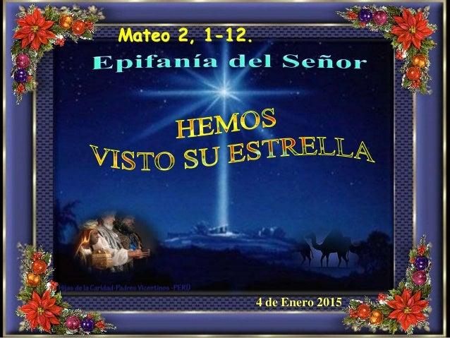Mateo 2, 1-12. 4 de Enero 2015