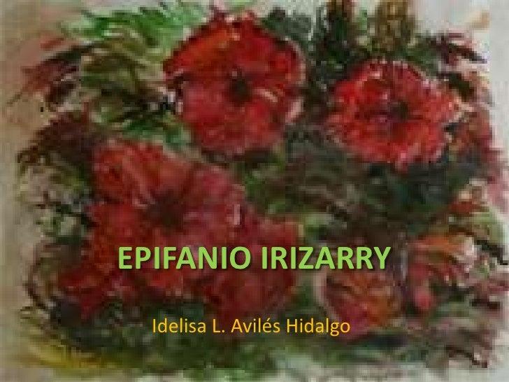 EPIFANIO IRIZARRY<br />Idelisa L. Avilés Hidalgo<br />
