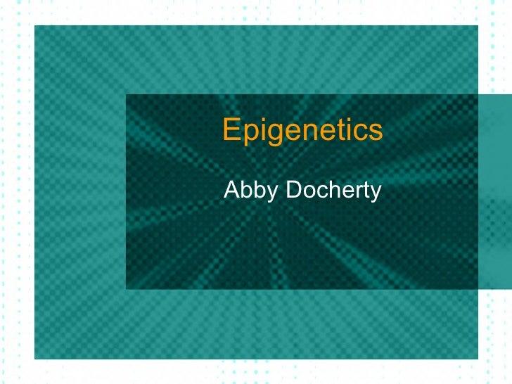 EpigeneticsAbby Docherty
